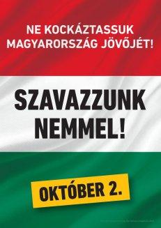"""Riskieren Sie nicht Ungarn Zukunft """"Nein"""" stimmen!"""
